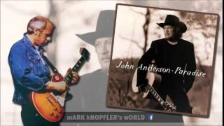 JOHN ANDERSON  feat MARK KNOPFLER - Let The Guitar Do The Talkin' - Paradise