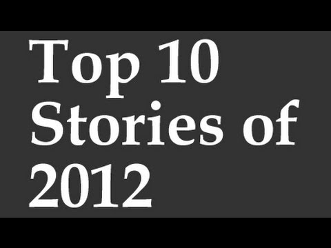 Top 10 Stories of 2012: Year in Review