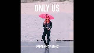 Only Us (Paperwhite Dreamix)