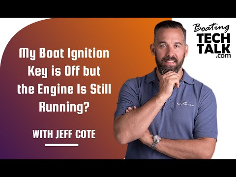 My Boat Ignition Key is Off but the Engine Is Still Running?