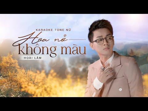 「KARAOKE/BEAT」Hoa Nở Không Màu - Hoài Lâm | TONE NỮ  - Duration: 5:24.