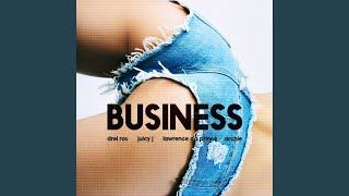 Business (feat. Juicy J, Lawrence da Prince & Archie)