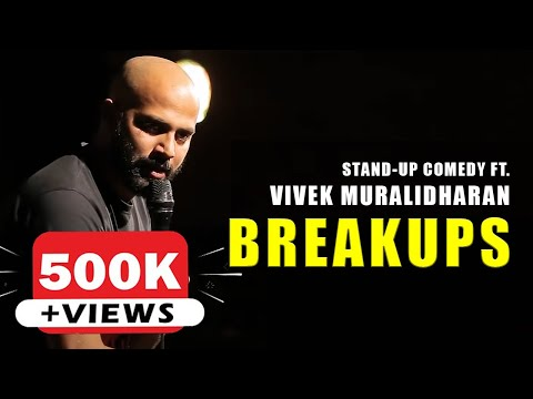 Breakups | Stand Up Comedy By Vivek Muralidharan