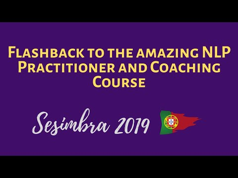 Flashback to the amazing NLP Practitioner and Coaching Course, Sesimbra 2019