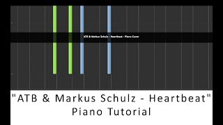 """ATB & Markus Schulz   Heartbeat""   Piano Tutorial"