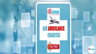 Advanced ICU Support Emergency Service by Air Ambulance in Dibrugarh