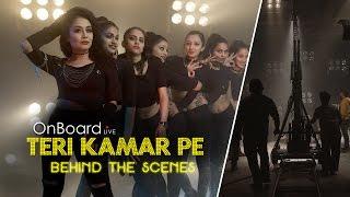Teri Kamar Pe | Behind The Scenes | Neha Kakkar | Tony Kakkar | Bohemia | OnBoard Live