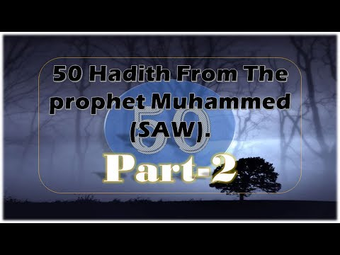 50 Hadith Sayings From The prophet Muhammed (SAW)-Most islamic Hadith For muslims-Part-2!