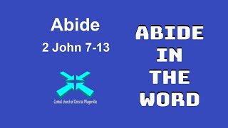 Abide – Lord's Day Sermons – 30 Aug 2020 – 2 John 7-13