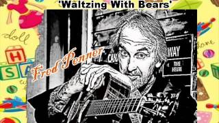 Waltzing With Bears:recorded by Fred Penner.