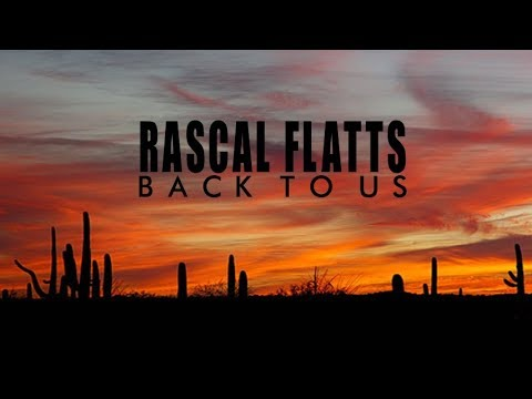 Rascal Flatts - Back To Us (Lyric Video) Mp3