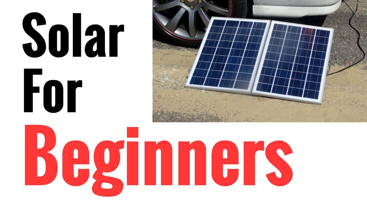 Solar Panel Systems For Beginners Pt 1 How It Works To Set