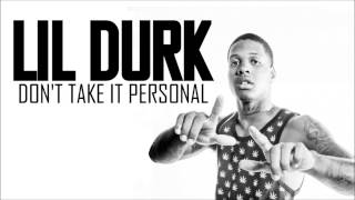Lil Durk - Don't Take It Personal (High Quality Mp3)