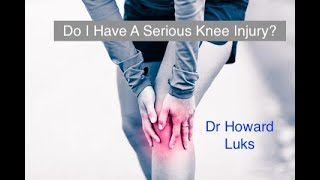 Do I Have A Serious KNEE injury??? 5 Things to Look Out For
