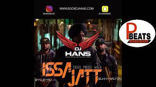 Sidhu Moose Wala Song ISSA JATT Remix