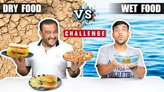 DRY FOOD VS WET FOOD EATING CHALLENGE | Pizza Eating Competition | Food Challenge