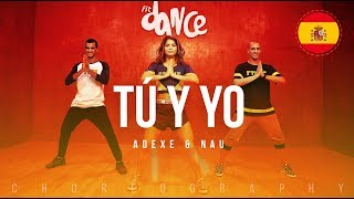 Tú y Yo - Adexe  Nau | FitDance Life (Coreografía) Dance Video