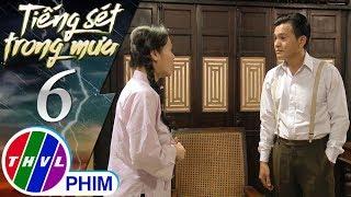 THVL | Tiếng Sét Trong Mưa   Tập 6[1]: Bình Nói Trong Nhà Này Chỉ Có Cậu Ba Thương Mình Nhất