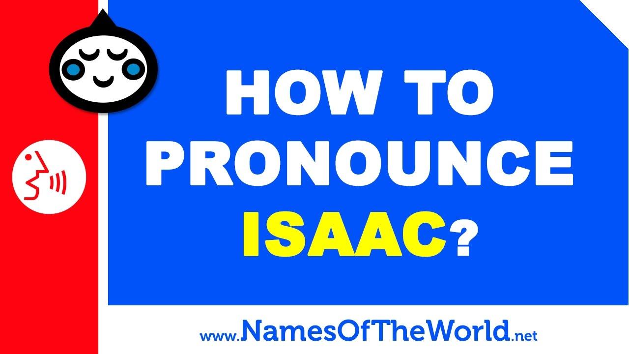 How to pronounce ISAAC in Spanish? - Names Pronunciation - www.namesoftheworld.net