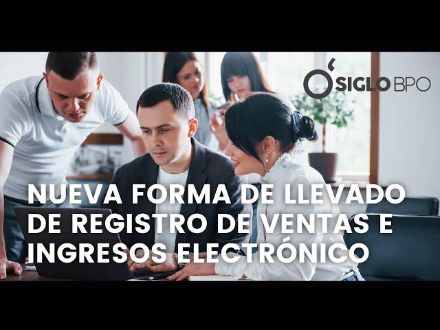 Nueva forma de llevado de registro de ventas e ingresos electrónico