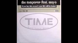 The tamperer feat  Maya - If You Buy This Record (Your Life Will Be Better) (1998)