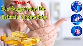 Top 4 Best Supplements for Arthritis, Joint Pain Supplements 2018