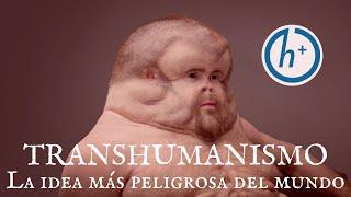 Transhumanismo: la idea más peligrosa del mundo