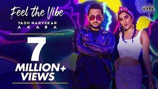 Feel The Vibe - Official Music Video   Yash Narvekar   Akasa