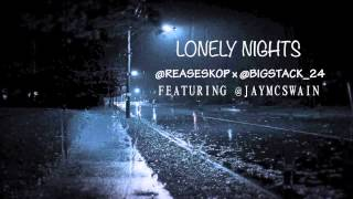 REASESKO x BIGSTACK FEAT JAY MCSWAIN - LONELY NIGHTS