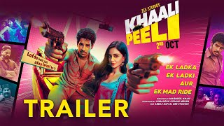 Khaali Peeli - Official Trailer