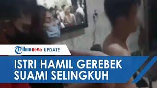 Video Detik-detik Istri Hamil di Medan Gerebek Suami Selingkuh di Hotel, Selingkuhan Malah Nasihati
