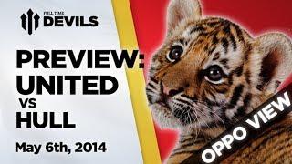 Oppo Preview  Manchester United Vs Hull City  FullTimeDEVILS