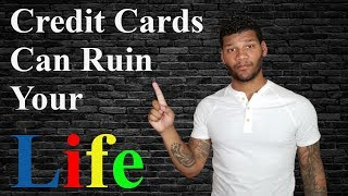 Credit Cards Are Bad | How They Can Ruin Your Life
