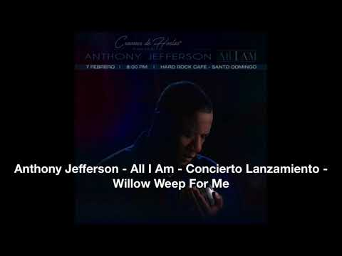 Anthony Jefferson   All I Am   Concierto Lanzamiento   Willow Weep For Me online metal music video by ANTHONY JEFFERSON