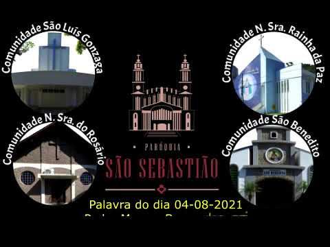 Palavra do dia 04-08-2021 Padre Marcos Bernardes scj