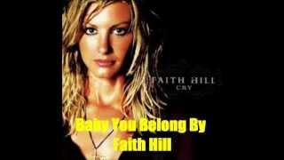 Baby You Belong By Faith Hill *Lyrics in description*