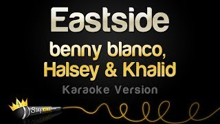 Benny Blanco, Halsey & Khalid   Eastside (Karaoke Version)