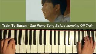 Train To Busan  Goodbye World  Sad Song When Dad Jumps Off Train Piano Cover + SHEET MUSIC