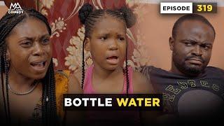 Bottle Water - Episode 319 (Mark Angel Comedy)