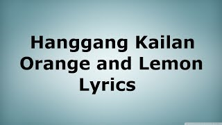 Hanggang Kailan - Orange and Lemon Lyrics