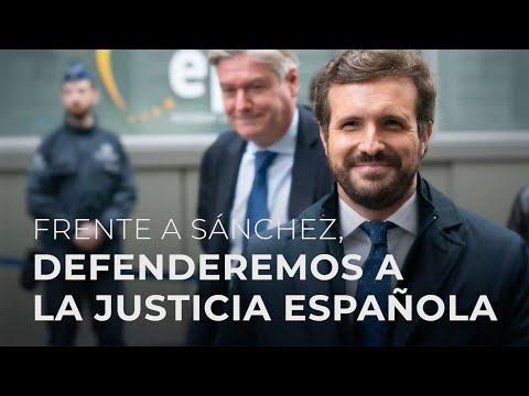 Frente a Sánchez, defenderemos a la justicia españ...
