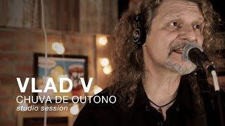 Vlad V - Chuva De Outono [Live Session Octanagem]