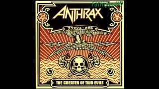 Keep It In The Family - Anthrax (The Greater of Two Evils)