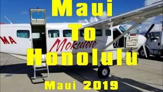 Maui To Honolulu Mokulele Airlines. Cheap Flights. Incredible Views!