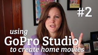 Part 2: Put Multiple Video Clips Together in GoPro Studio - gopro studio tutorial