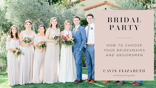 How To Choose Your Bridesmaids And Groomsmen For Your Bridal Party