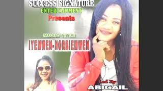 IYEMWEN NOBIEMWEN BY ABIGAIL DEGBUEYI [ AUDIO MIX ]