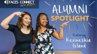 [FACES Connect] Alumni Spotlight ft. Kevineshia Island