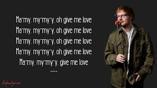 Ed Sheeran - Give Me Love (Lyrics)