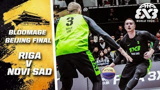 Riga v Novi Sad | Full Final Game | FIBA 3x3 World Tour 2018 - Bloomage Bejing Final